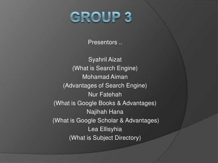 Presentors ..             Syahril Aizat        (What is Search Engine)           Mohamad Aiman   (Advantages of Search Eng...