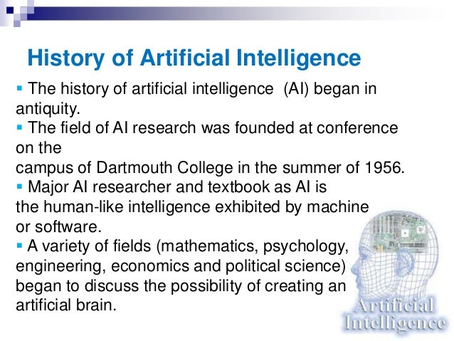 "the history and development of artificial intelligence Hawking says the development of ai could be the ""worst event"" in the history of mankind."