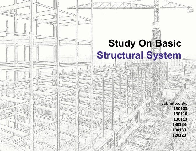 Basic structural system in architecture study on basic structural system submitted by 130103 130110 130113 130123 130133 120123 publicscrutiny Images