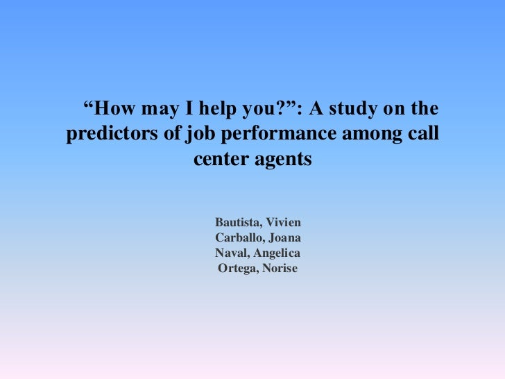 """""""How may I help you?"""": A study on thepredictors of job performance among call               center agents               Ba..."""