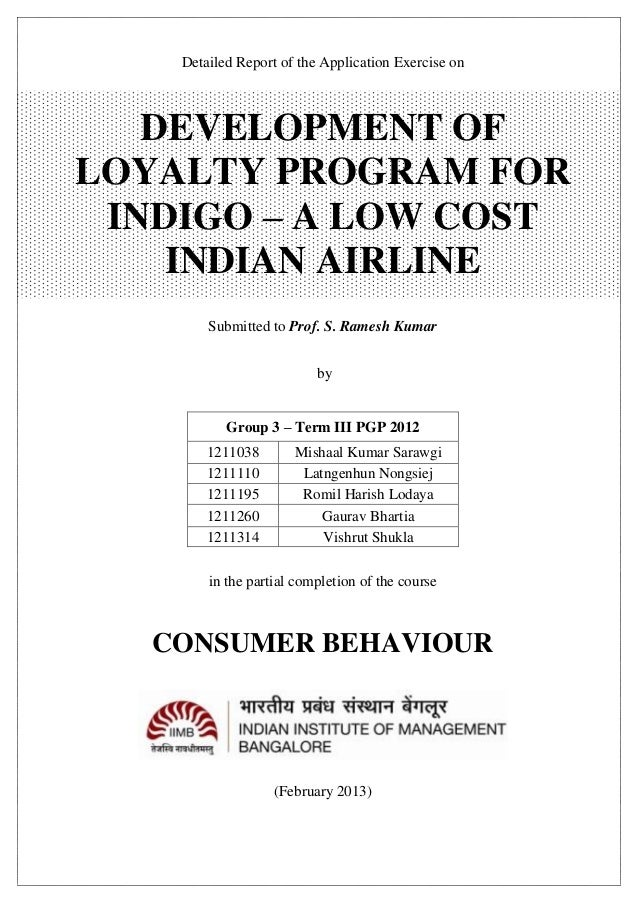 Detailed Report of the Application Exercise on  DEVELOPMENT OF LOYALTY PROGRAM FOR INDIGO – A LOW COST INDIAN AIRLINE Subm...