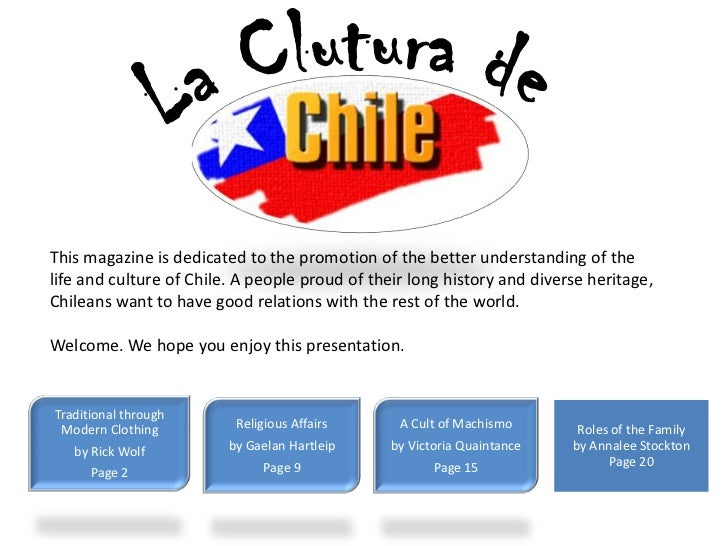 This magazine is dedicated to the promotion of the better understanding of thelife and culture of Chile. A people proud of...