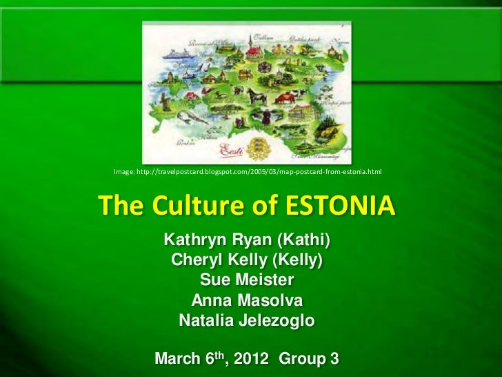 Image: http://travelpostcard.blogspot.com/2009/03/map-postcard-from-estonia.htmlThe Culture of ESTONIA               Kathr...