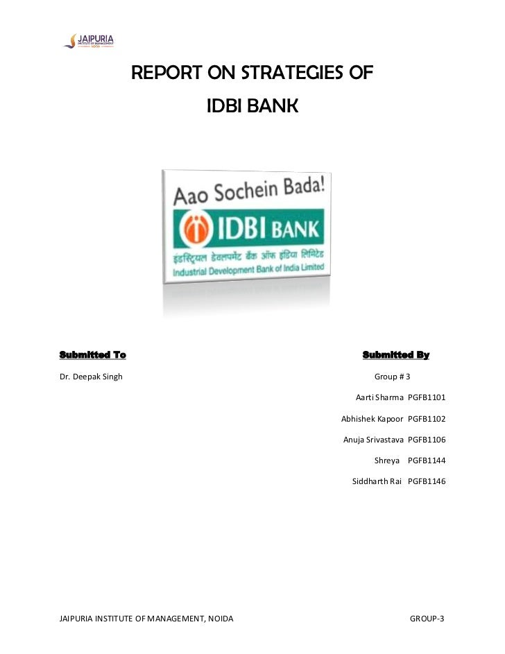 REPORT ON STRATEGIES OF                                 IDBI BANKSubmitted To                                     Submitte...