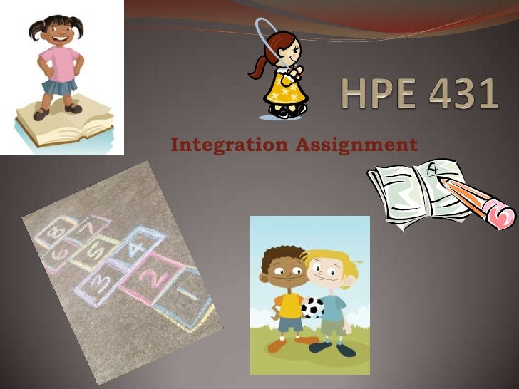 HPE 431<br />Integration Assignment<br />