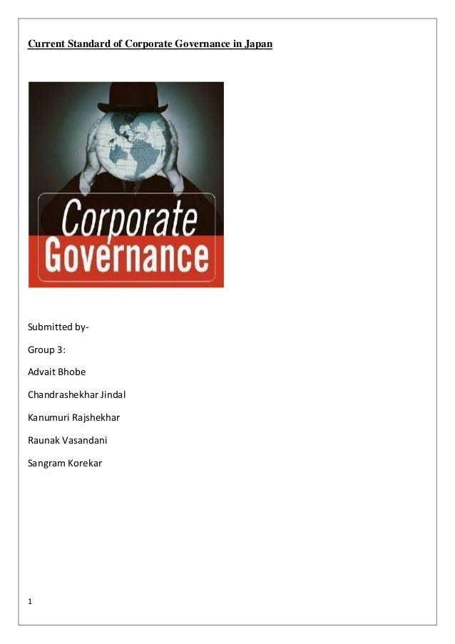 Current Standard of Corporate Governance in JapanSubmitted by-Group 3:Advait BhobeChandrashekhar JindalKanumuri Rajshekhar...