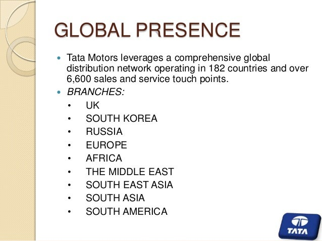 global entry strategy of tata motor Tata motors appear to be far behind this strategy as compared to ford motors but  of tata nano has brought them at a global  analysis of tata motors.