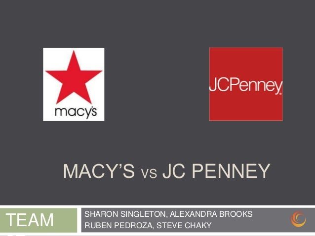 MACY'S VS JC PENNEY        SHARON SINGLETON, ALEXANDRA BROOKSTEAM    RUBEN PEDROZA, STEVE CHAKY