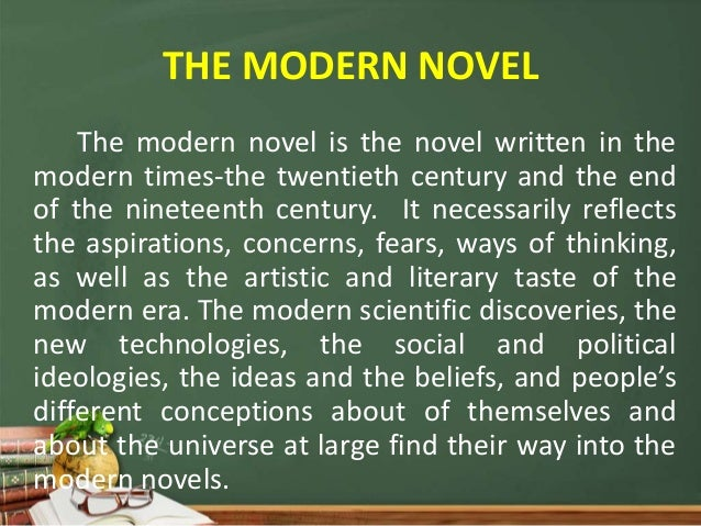 love in the modern novel Modernism and the modern novel the term modernism refers to the radical shift in aesthetic and cultural sensibilities evident in the art and literature of the post.