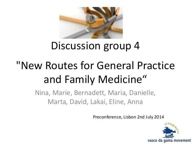 """Discussion group 4 """"New Routes for General Practice and Family Medicine"""" Nina, Marie, Bernadett, Maria, Danielle, Marta, D..."""