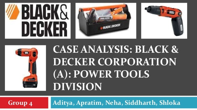 case study the black decker Download the metal x case study: stanley black & decker discover how they found a cost-effective way to manufacture low volume, complex parts.