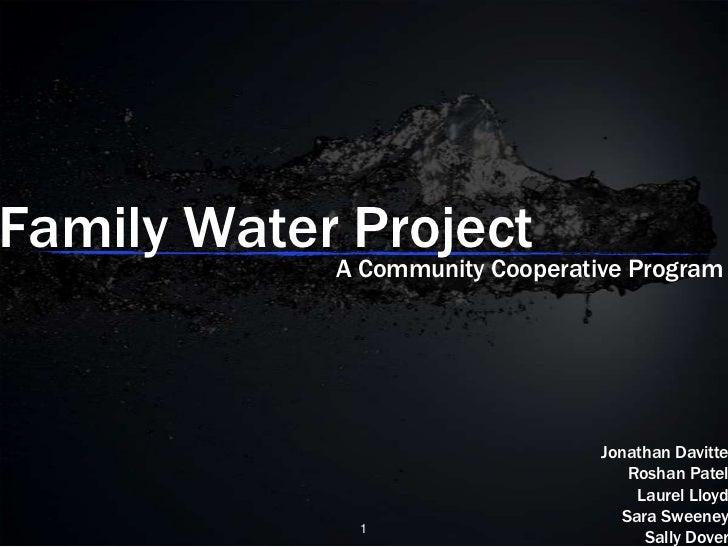 Family Water Project            A Community Cooperative Program                                 Jonathan Davitte          ...