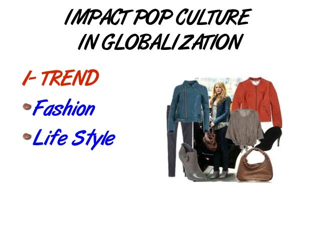 the impact of globalization on popular culture with barbie The article illuminates how popular cultural forms represent and respond to local impacts of globalization, transnational migration, and neoliberal policies and practices, and adds to recent studies noting the emergence of new conceptualizations of citizenship, identity, and subjectivity in the english- speaking caribbean pdf.