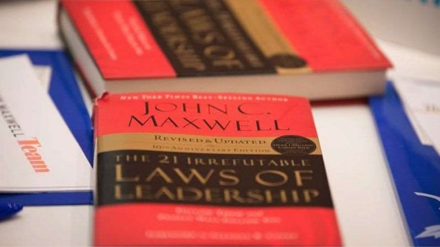 Group4 The 21 Irrefutable Laws Of Leadership By John C Maxwell