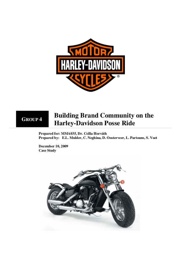 Building Brand Community on the     GROUP 4                     Harley-Davidson Posse Ride          Prepared for: MMA035, ...