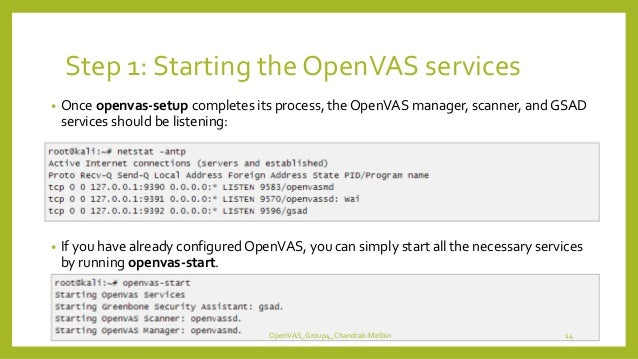 Step 1: Starting the OpenVAS services • Once openvas-setup completes its process, the OpenVAS manager, scanner, and GSAD s...