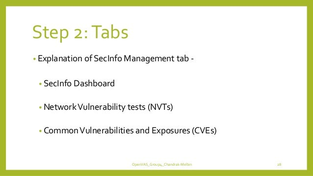 Step 2:Tabs • Explanation of SecInfo Management tab - • SecInfo Dashboard • NetworkVulnerability tests (NVTs) • CommonVuln...