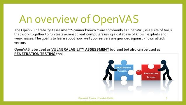 An overview of OpenVAS The OpenVulnerabilityAssessment Scanner known more commonly as OpenVAS, is a suite of tools that wo...