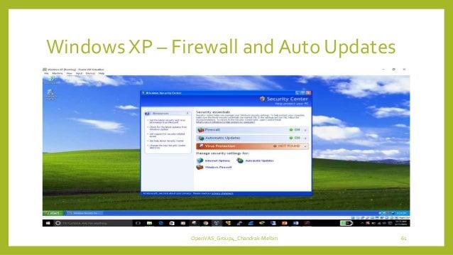 Windows XP – Firewall and Auto Updates OpenVAS_Group4_Chandrak-Melbin 61