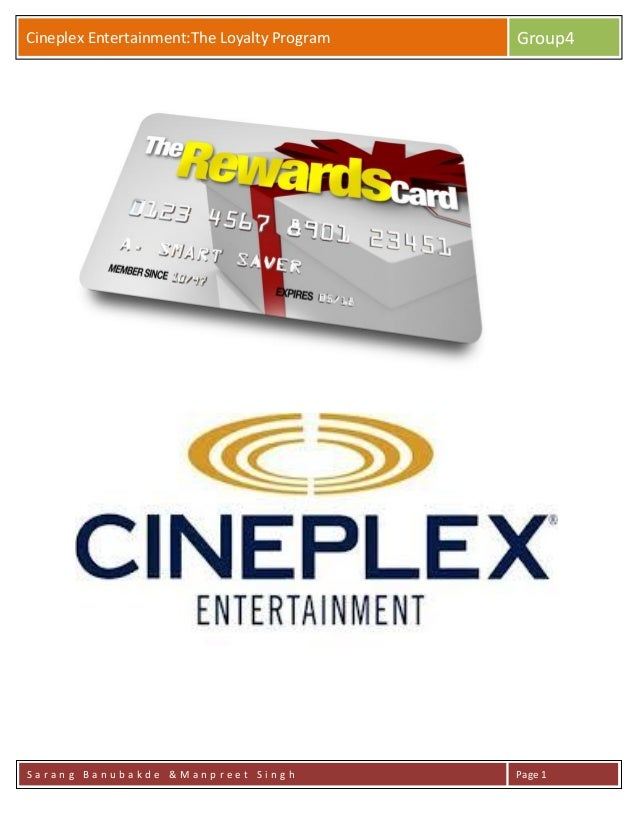GrouCineplex Entertainment:The Loyalty Program Group4 S a r a n g B a n u b a k d e & M a n p r e e t S i n g h Page 1