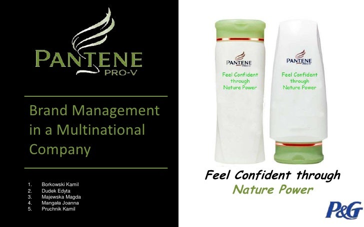 Brand Managementin a MultinationalCompany                       Feel Confident through                            Nature P...