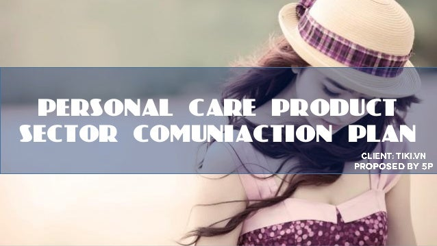 PERSONAL CARE PRODUCT SECTOR COMUNIACTION PLAN