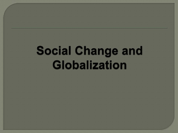 Social Change and Globalization<br />