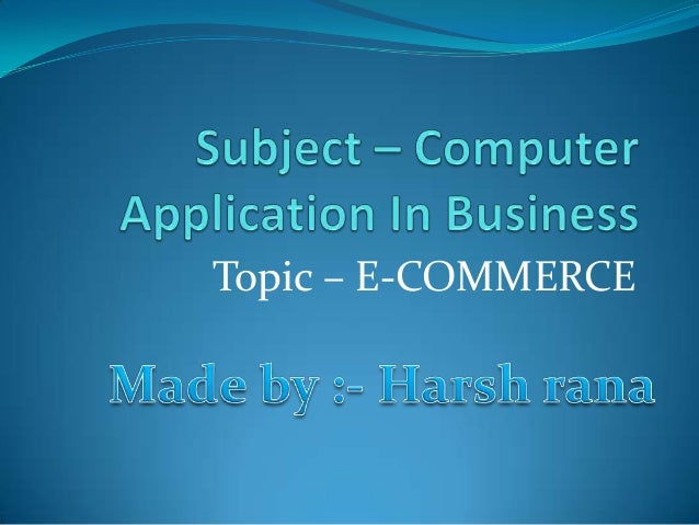 Topic – E-COMMERCE