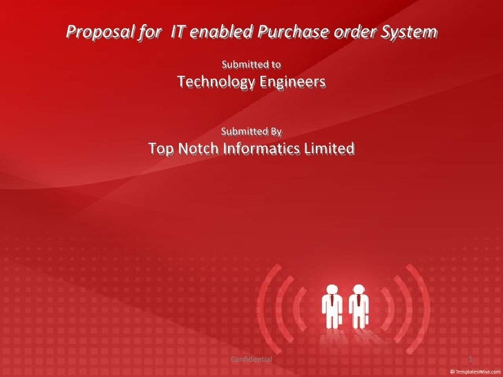 Proposal for  IT enabled Purchase order System<br />Submitted to <br />Technology Engineers<br />Submitted By<br />Top Not...