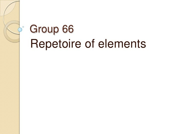 Group 66Repetoire of elements