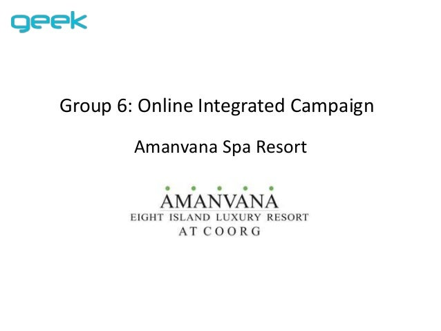 Group 6: Online Integrated Campaign Amanvana Spa Resort
