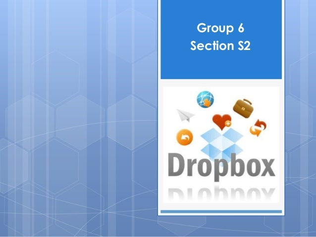 Group 6     Section S2DropboxGroup 6, Section S2