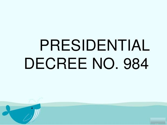 PRESIDENTIALDECREE NO. 984