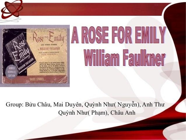 A Rose For EmilyGroup: Bửu Châu, Mai Duyên, Quỳnh Như( Nguyễn), Anh Thư                  Quỳnh Như( Phạm), Châu Anh