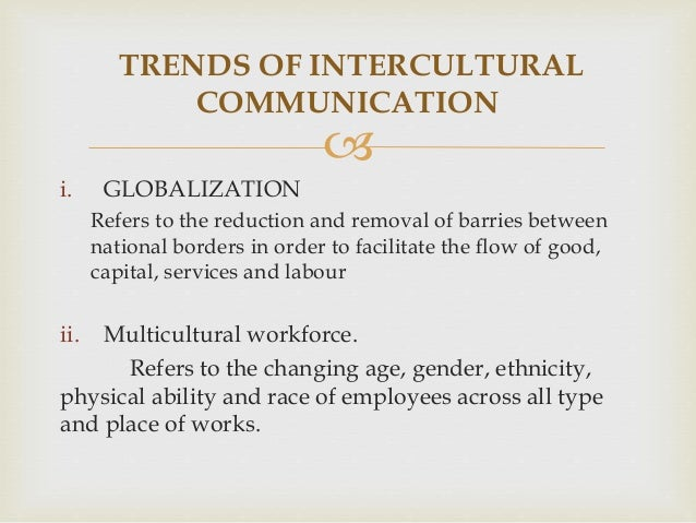 intercultural communication in the workforce Work with diverse people /  more and more women have returned to the workforce to make a  awareness and skill needed to improve intercultural communication.