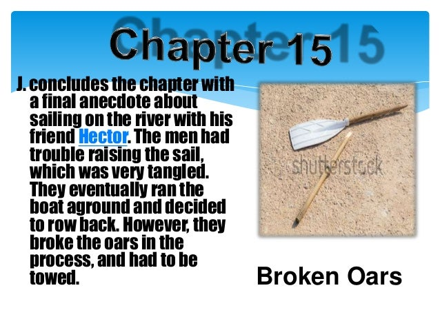 three men in a boat chapter wise summary He and three other men were forced to navigate their way to  a volume titled the open boat and other tales of adventure was published in  and the wise men.
