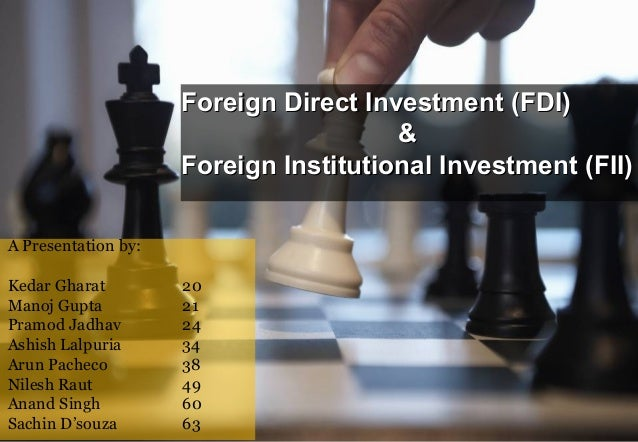 Foreign Direct Investment (FDI)Foreign Direct Investment (FDI) && Foreign Institutional Investment (FII)Foreign Institutio...