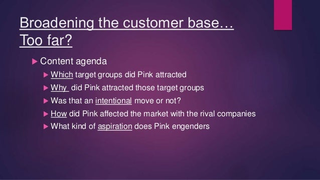 victoria's secret pink keeping the brand A brief analysis presenting victoria's secret history as brand and the use of its  sub-brand pink to keep the company hip and help it expand in a.