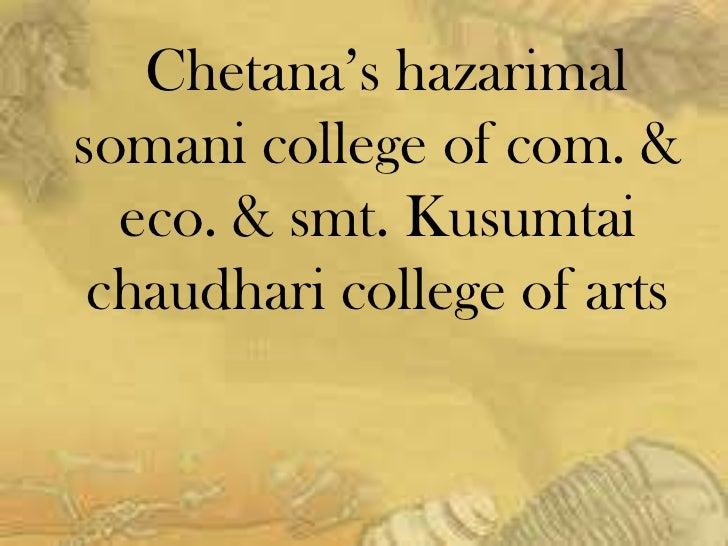 Chetana's hazarimalsomani college of com. &  eco. & smt. Kusumtai chaudhari college of arts