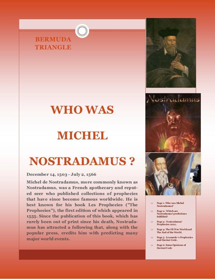 BERMUDA   TRIANGLE           WHO WAS              MICHEL NOSTRADAMUS ?December 14, 1503 - July 2, 1566Michel de Nostradamu...