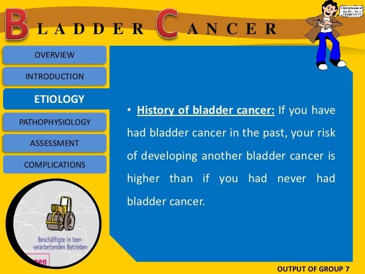 LA D D E R                A N C E R   OVERVIEW INTRODUCTION   ETIOLOGY                  • History of bladder cancer: If yo...