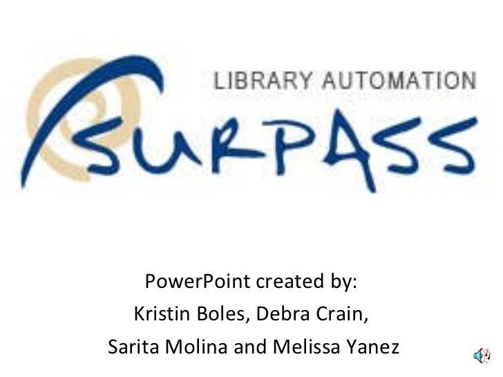 PowerPoint created by:  Kristin Boles, Debra Crain,  Sarita Molina and Melissa Yanez
