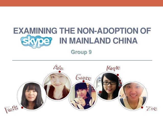EXAMINING THE NON-ADOPTION OF IN MAINLAND CHINA Group 9