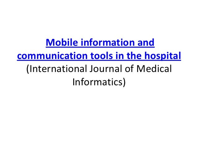 Mobile information andcommunication tools in the hospital  (International Journal of Medical             Informatics)
