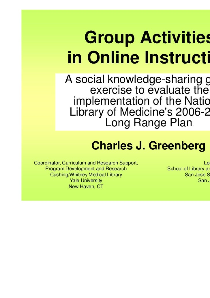Group Activities              in Online Instruction             A social knowledge-sharing group                  exercise...