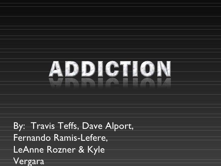 By:  Travis Teffs, Dave Alport, Fernando Ramis-Lefere,  LeAnne Rozner & Kyle Vergara
