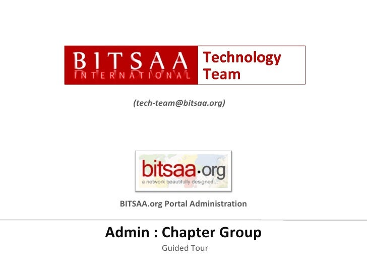 Admin : Chapter Group Guided Tour (tech-team@bitsaa.org) BITSAA.org Portal Administration