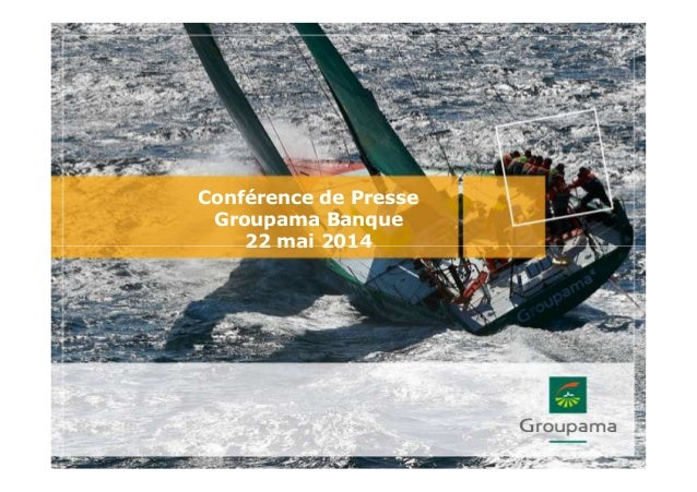Conférence de Presse Groupama Banque 22 mai 201422 mai 2014