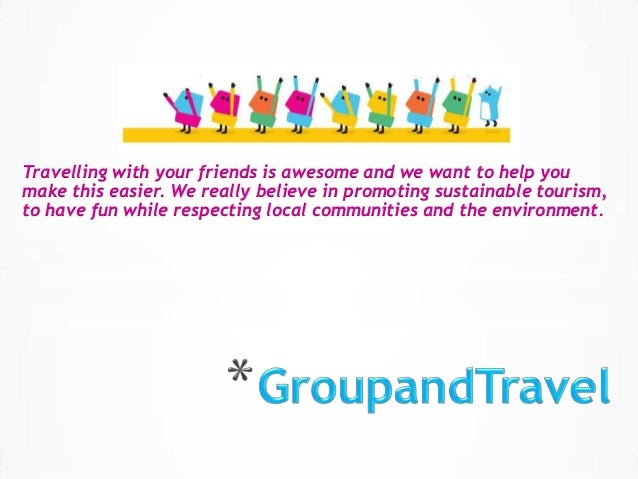Travelling with your friends is awesome and we want to help youmake this easier. We really believe in promoting sustainabl...