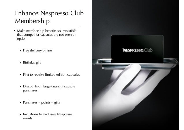 Nespresso in the US Market -> Nespresso Club